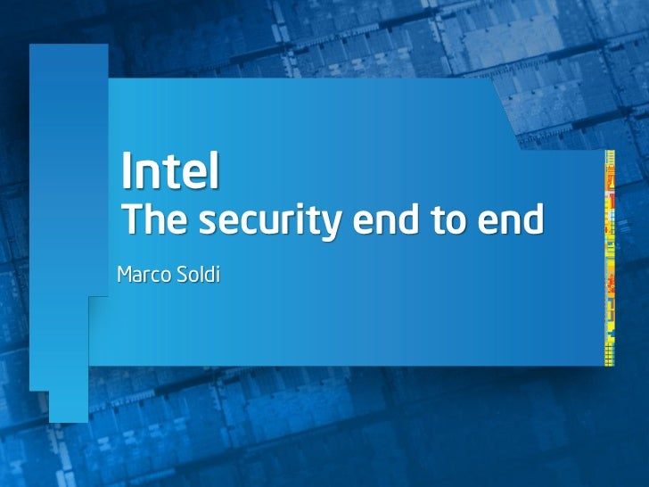 IntelThe security end to endMarco Soldi