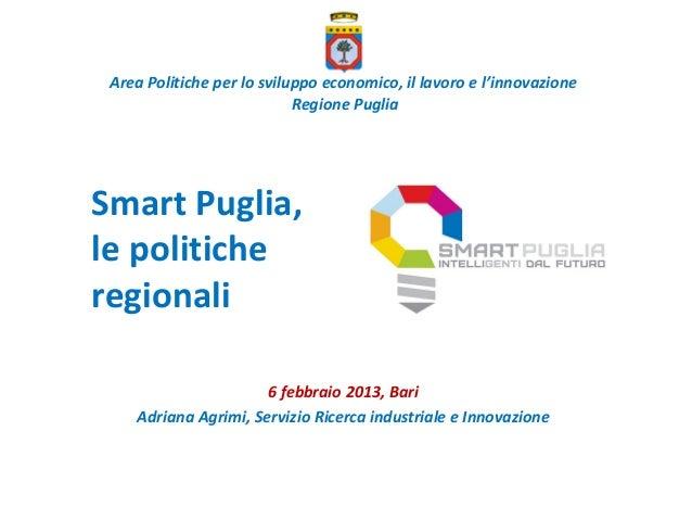 Area Politiche per lo sviluppo economico, il lavoro e l'innovazione                            Regione PugliaSmart Puglia,...