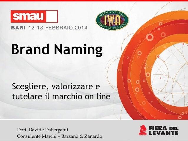 Brand Naming Scegliere, valorizzare e tutelare il marchio on line  Brand Naming: Scegliere, Valorizzare e Tutelare il Dott...