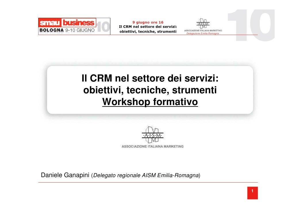 9 giugno ore 16                            Il CRM nel settore dei servizi:                            obiettivi, tecniche,...