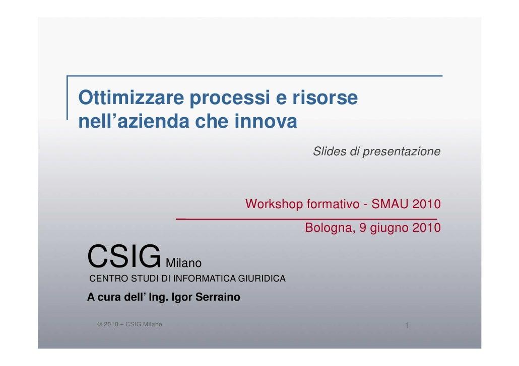 Ottimizzare processi e risorse nell'azienda che innova                                             Slides di presentazione...