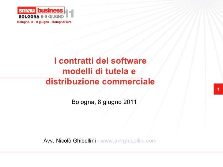 I contratti del software modelli di tutela e  distribuzione commerciale Bologna, 8 giugno 2011 Avv. Nicolò Ghibellini -  w...