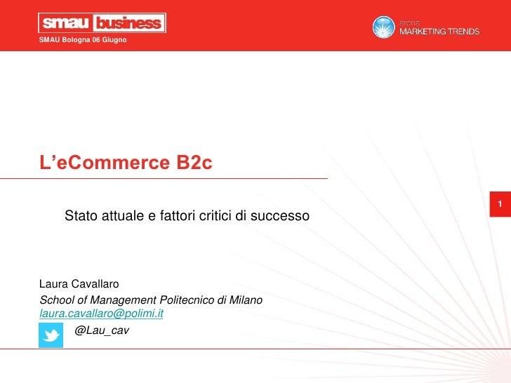 SMAU Bologna 06 GiugnoL'eCommerce B2c                                                    1      Stato attuale e fattori cr...