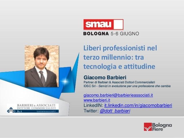 Barbieri & Associati Dottori CommercialistiLiberi professionisti nelterzo millennio: tratecnologia e attitudineGiacomo Bar...