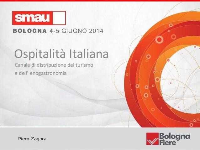 Titolo della presentazione Ospitalità Italiana Canale di distribuzione del turismo e dell' enogastronomia Piero Zagara