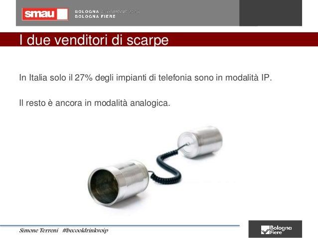 I due venditori di scarpe In Italia solo il 27% degli impianti di telefonia sono in modalità IP. Il resto è ancora in moda...