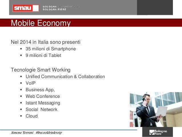 Mobile Economy Nel 2014 in Italia sono presenti  35 milioni di Smartphone  9 milioni di Tablet Tecnologie Smart Working ...