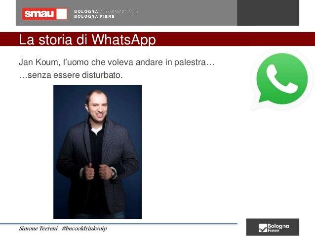 La storia di WhatsApp Jan Koum, l'uomo che voleva andare in palestra… …senza essere disturbato. Simone Terreni #becooldrin...