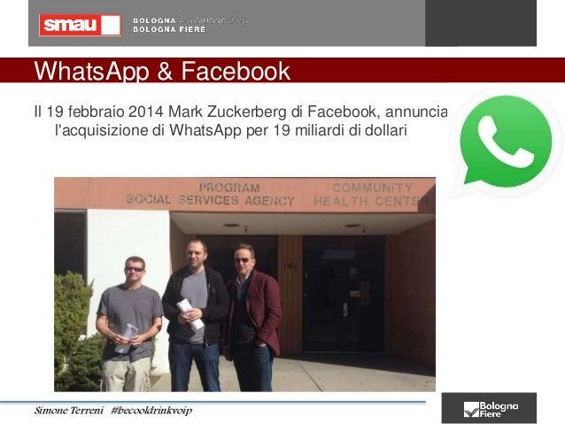 WhatsApp & Facebook Il 19 febbraio 2014 Mark Zuckerberg di Facebook, annuncia l'acquisizione di WhatsApp per 19 miliardi d...