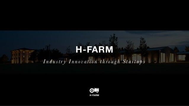 H-FARM Industr y Innovation through Startups