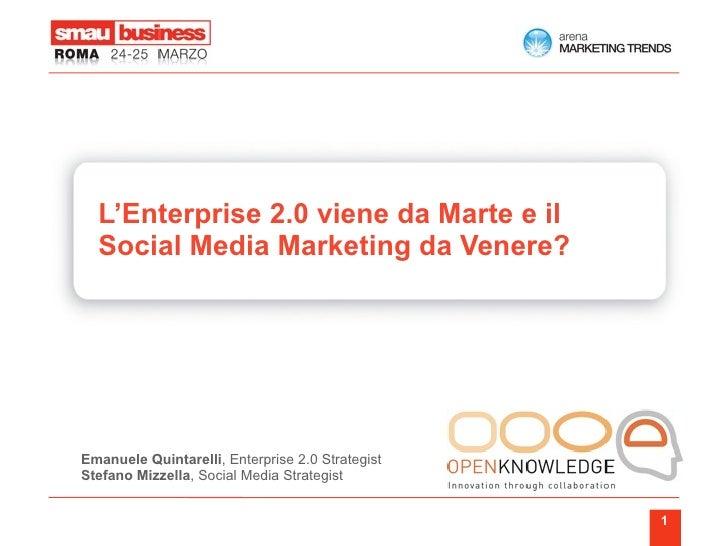 L'Enterprise 2.0 viene da Marte e il   Social Media Marketing da Venere?     Emanuele Quintarelli, Enterprise 2.0 Strategi...