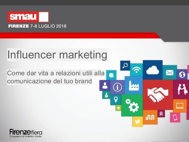 Influencer marketing Come dar vita a relazioni utili alla comunicazione del tuo brand