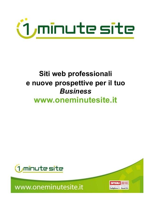 Siti web professionali e nuove prospettive per il tuo Business www.oneminutesite.it