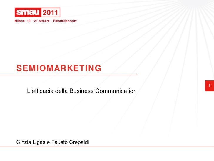 SEMIOMARKETING  L'efficacia della Business Communication Cinzia Ligas e Fausto Crepaldi