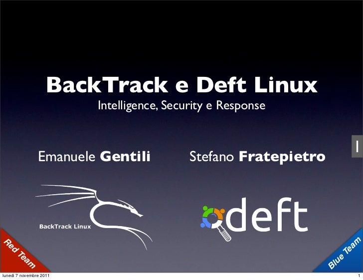 BackTrack e Deft Linux                            Intelligence, Security e Response                                       ...