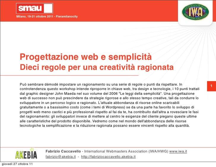 Milano, 19-21 ottobre 2011 - Fieramilanocity            Progettazione web e semplicità            Dieci regole per una cre...