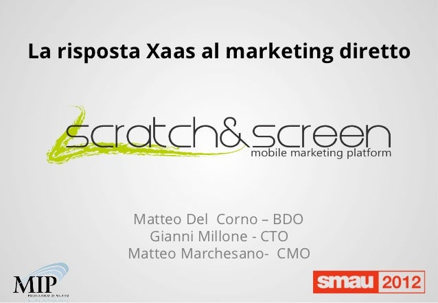 La risposta Xaas al marketing diretto         Matteo Del Corno – BDO           Gianni Millone - CTO         Matteo Marches...