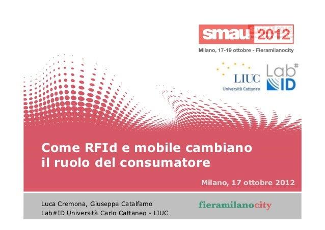 Come RFId e mobile cambianoil ruolo del consumatore                                                      Milano, 17 ottobr...
