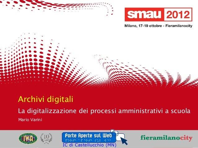 Archivi digitali    La digitalizzazione dei processi amministrativi a scuola    Mario Varini                              ...