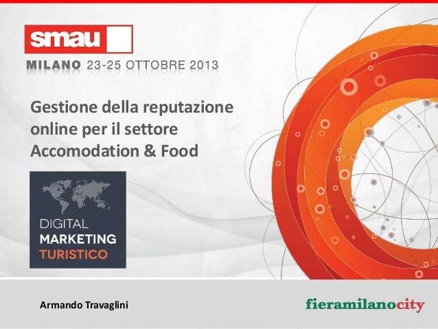 Gestione della reputazione online per il settore Accomodation & Food  Armando Travaglini  Gestione della reputazione onlin...