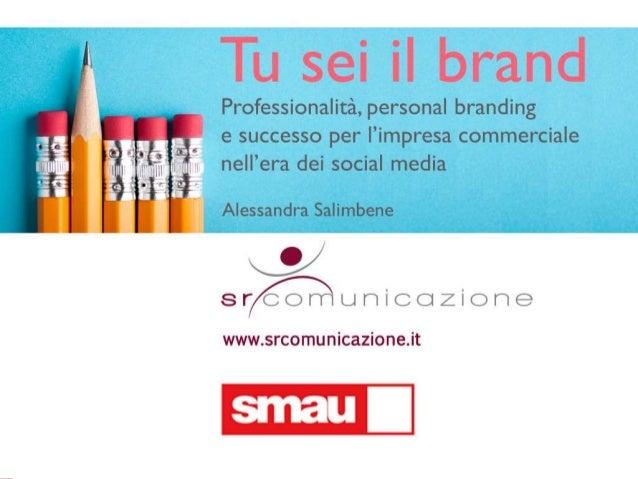 Tu sei il brand! Professionalità, personal branding e successo per l'impresa e il professio nell'era dei social media