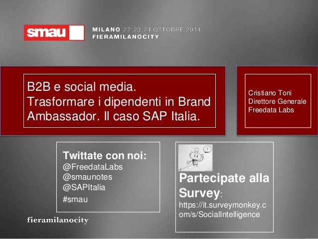 B2B e social media: le sfide e  le opportunità.  Gamification per SAP Italia  Twittate con noi:  @FreedataLabs  @smaunotes...
