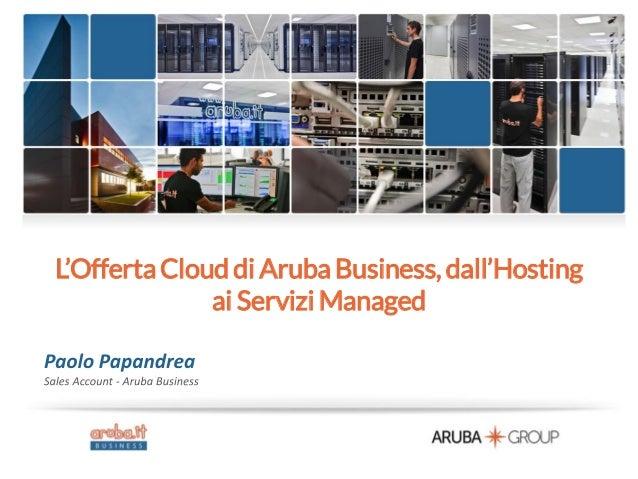 L'OffertaCloud di Aruba Business, dall'Hosting ai Servizi Managed