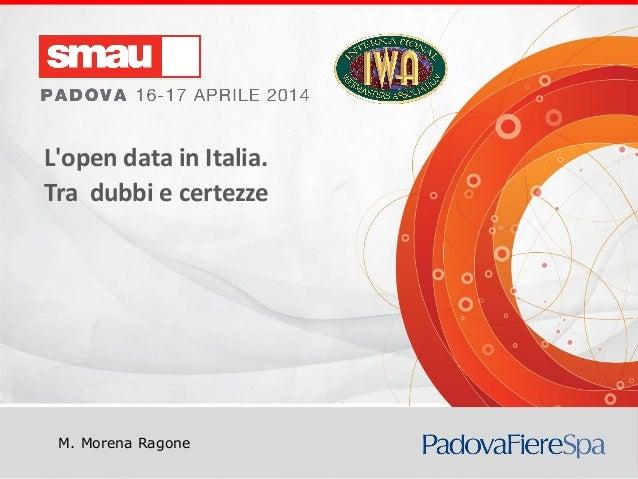Titolo della presentazione M. Morena Ragone L'open data in Italia. Tra dubbi e certezze