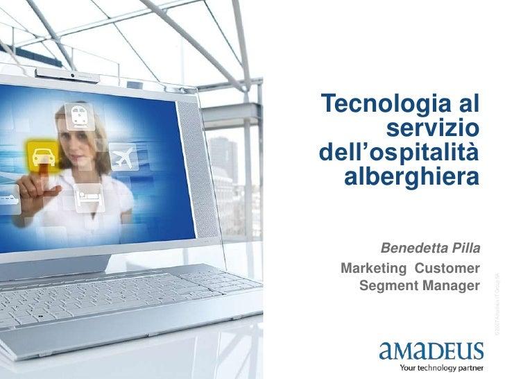 Tecnologia al       servizio dell'ospitalità   alberghiera         Benedetta Pilla   Marketing Customer                   ...