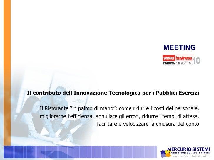 """MEETING Il contributo dell'Innovazione Tecnologica per i Pubblici Esercizi   Il Ristorante """"in palmo di mano"""": come ridurr..."""