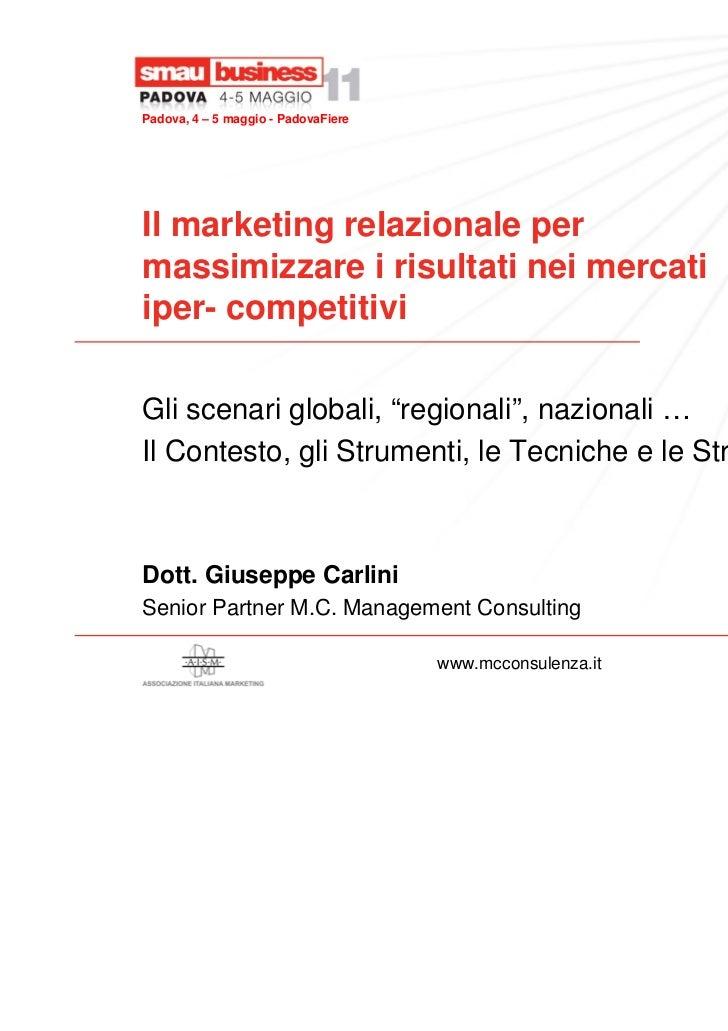 Padova, 4 – 5 maggio - PadovaFiereIl marketing relazionale permassimizzare i risultati nei mercatiiper- competitivi       ...