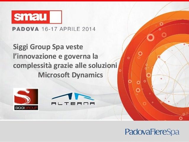 Titolo della presentazione Siggi Group Spa veste l'innovazione e governa la complessità grazie alle soluzioni Microsoft Dy...