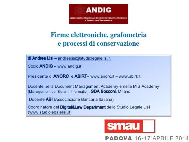 di Andrea Lisi – andrealisi@studiolegalelisi.it Socio ANDIG – www.andig.it Presidente di ANORC e ABIRT– www.anorc.it – www...