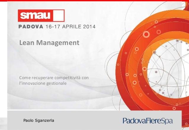 Titolo della presentazione Paolo Sganzerla Lean Management Come recuperare competitività con l'innovazione gestionale
