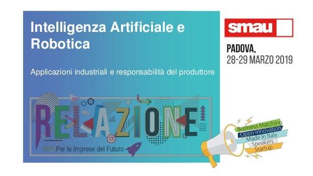 Intelligenza Artificiale e Robotica Applicazioni industriali e responsabilità del produttore