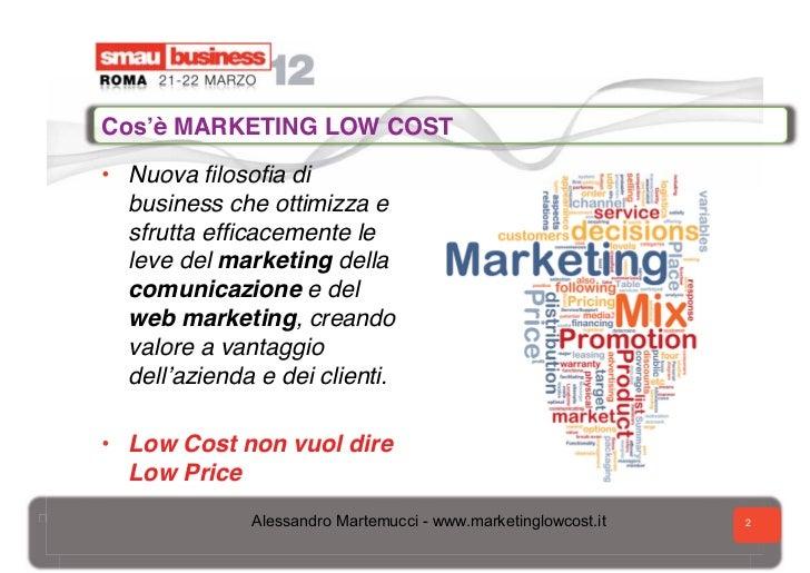Marketing Low Cost Smau Roma 2012 Slide 2