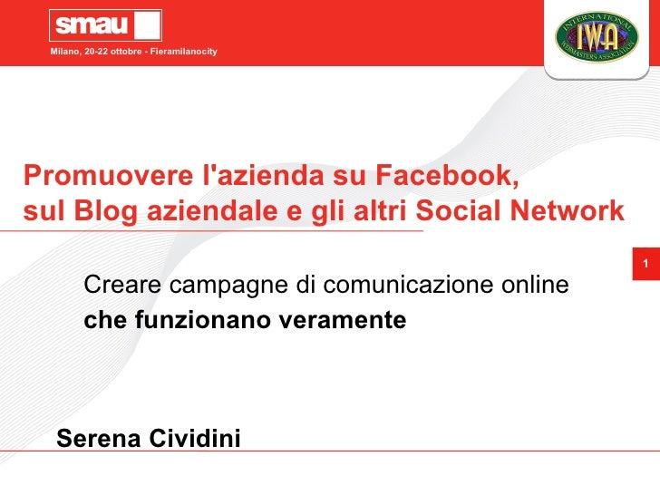 Milano, 20-22 ottobre - Fieramilanocity     Promuovere l'azienda su Facebook, sul Blog aziendale e gli altri Social Networ...