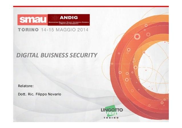 DIGITAL BUISNESS SECURITY Relatore: Dott. Ric. Filippo Novario