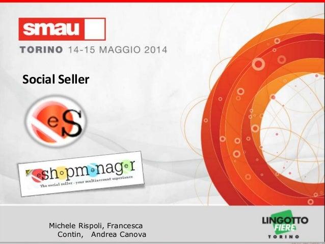 Titolo della presentazione Michele Rispoli, Francesca Contin, Andrea Canova Social Seller