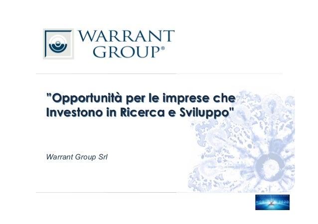 """Warrant Group Srl """"Opportunità per le imprese che Investono in Ricerca e Sviluppo"""""""
