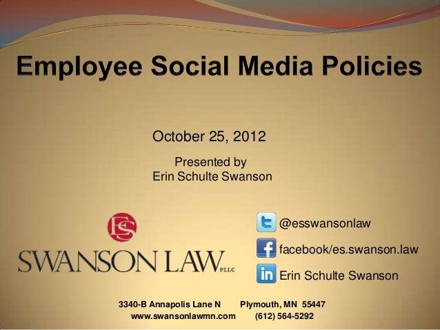 October 25, 2012          Presented by      Erin Schulte Swanson                                @esswansonlaw             ...