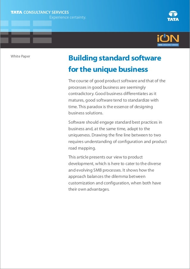 White Paper              Building standard software              for the unique business              The course of good p...