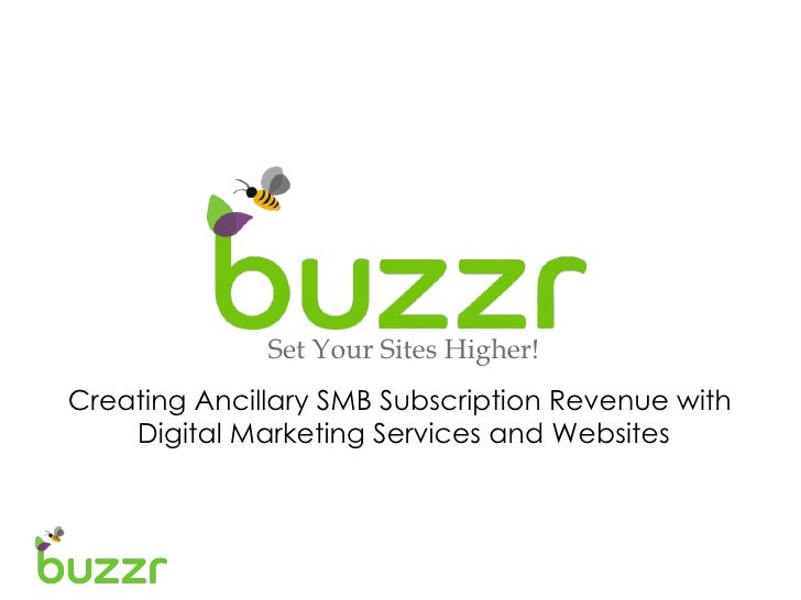 Set Your Sites Higher!Creating Ancillary SMB Subscription Revenue with    Digital Marketing Services and Websites