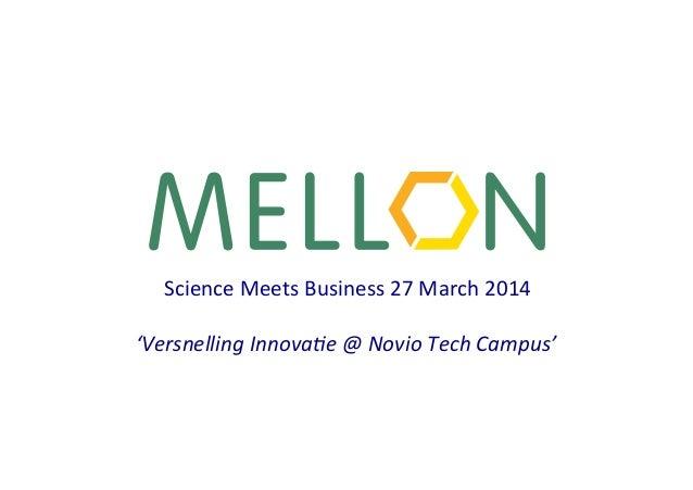 1   Science  Meets  Business  27  March  2014      'Versnelling  Innova/e  @  Novio  Tech  Campu...