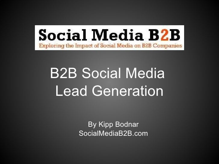 B2B Social Media  Lead Generation By Kipp Bodnar SocialMediaB2B.com