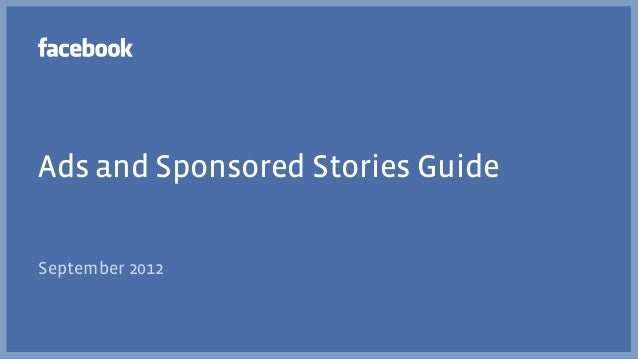 Ads and Sponsored Stories GuideSeptember 2012