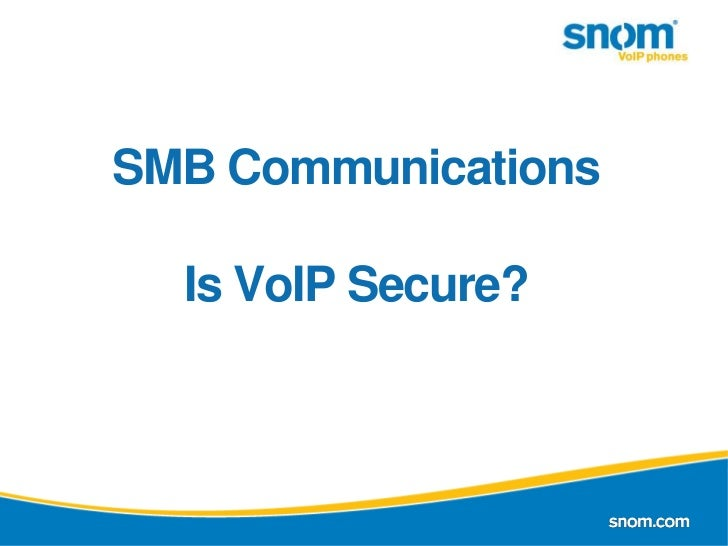 SMB CommunicationsIs VoIP Secure?<br />1 - 20<br />