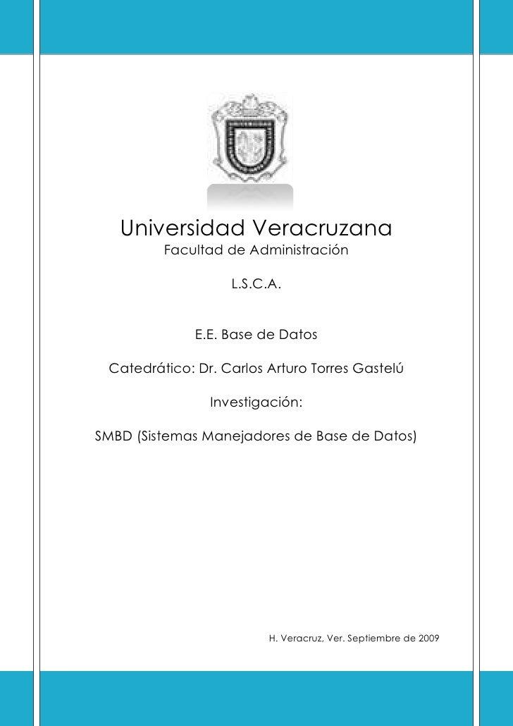 1977390462280Universidad VeracruzanaFacultad de AdministraciónL.S.C.A.E.E. Base de DatosCatedrático: Dr. Carlos Arturo Tor...