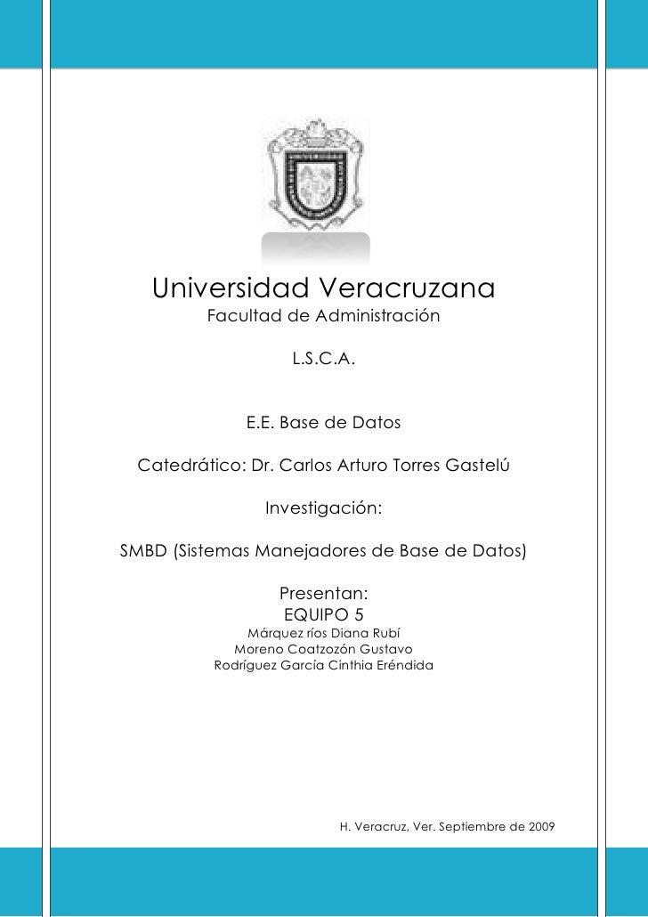 Universidad Veracruzana          Facultad de Administración                       L.S.C.A.                 E.E. Base de Da...