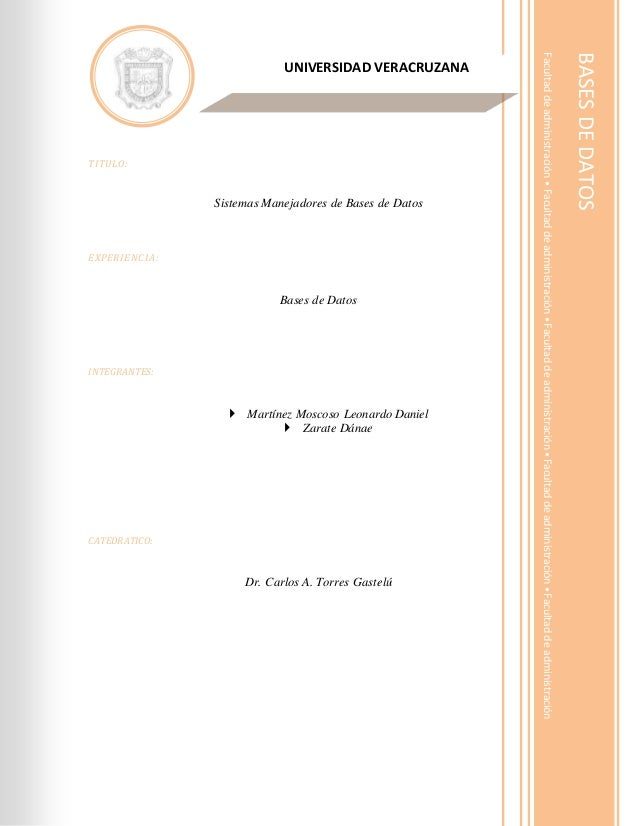 1 TITULO: Sistemas Manejadores de Bases de Datos EXPERIENCIA: Bases de Datos INTEGRANTES:  Martínez Moscoso Leonardo Dani...